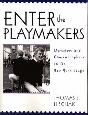 Enter the Playmakers: Directors and Choreographers on the New York Stage (Paperback)