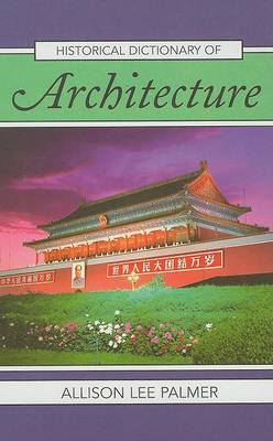 Historical Dictionary of Architecture - Historical Dictionaries of Literature and the Arts 29 (Hardback)