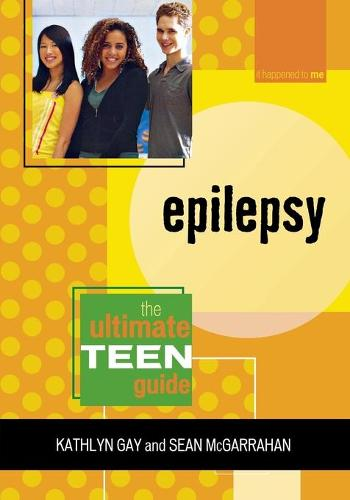 Epilepsy: The Ultimate Teen Guide - It Happened to Me 2 (Paperback)