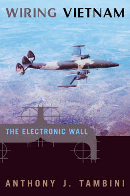 Wiring Vietnam: The Electronic Wall (Paperback)