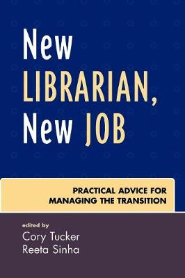 New Librarian, New Job: Practical Advice for Managing the Transition (Paperback)