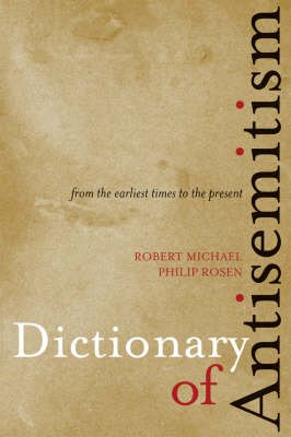 Dictionary of Antisemitism: From the Earliest Times to the Present (Paperback)