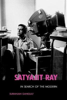 Satyajit Ray: In Search of the Modern - The Scarecrow Filmmakers Series 73 (Paperback)
