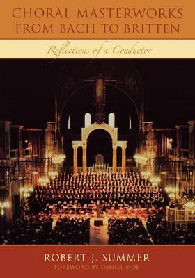 Choral Masterworks from Bach to Britten: Reflections of a Conductor (Paperback)