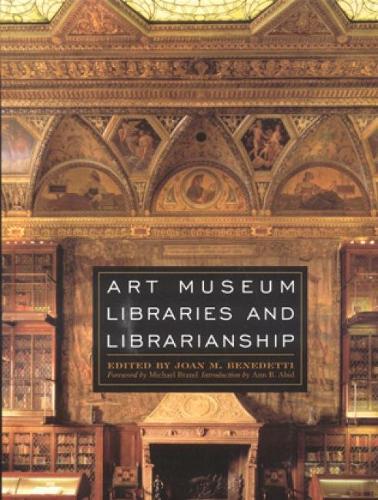 Art Museum Libraries and Librarianship (Hardback)