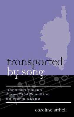 Transported by Song: Corsican Voices from Oral Tradition to World Stage - Europea: Ethnomusicologies & Modernities 5 (Hardback)