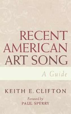 Recent American Art Song: A Guide (Hardback)