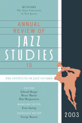 Annual Review of Jazz Studies 13: 2003 - Annual Review of Jazz Studies 13 (Paperback)