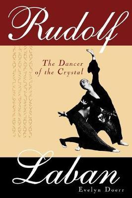 Rudolf Laban: The Dancer of the Crystal (Paperback)