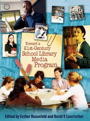 Toward a 21st-Century School Library Media Program (Paperback)