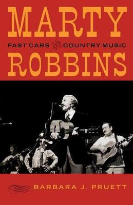 Marty Robbins: Fast Cars and Country Music (Paperback)