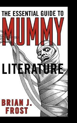 The Essential Guide to Mummy Literature (Hardback)