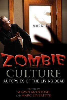 Zombie Culture: Autopsies of the Living Dead (Paperback)