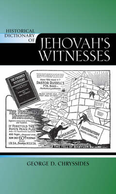 Historical Dictionary of Jehovah's Witnesses - Historical Dictionaries of Religions, Philosophies, and Movements Series 85 (Hardback)