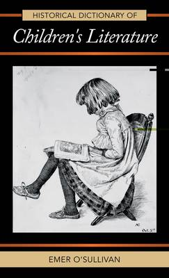 Historical Dictionary of Children's Literature - Historical Dictionaries of Literature and the Arts 46 (Hardback)