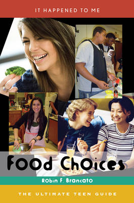 Food Choices: The Ultimate Teen Guide - It Happened to Me 28 (Hardback)
