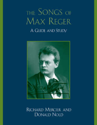 The Songs of Max Reger: A Guide and Study (Paperback)