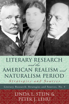 Literary Research and the American Realism and Naturalism Period: Strategies and Sources - Literary Research: Strategies and Sources 4 (Paperback)