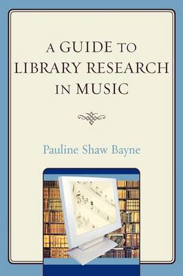 A Guide to Library Research in Music (Hardback)