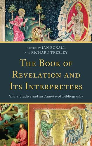 The Book of Revelation and Its Interpreters: Short Studies and an Annotated Bibliography (Hardback)