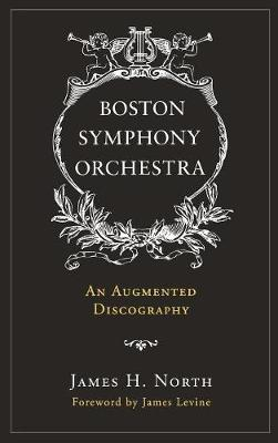 Boston Symphony Orchestra: An Augmented Discography (Hardback)