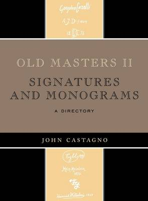 Old Masters II: Signatures and Monograms (Hardback)