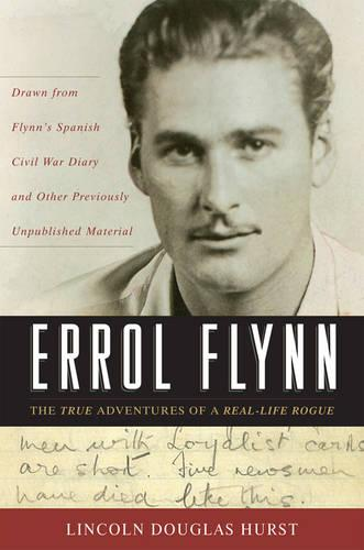 Errol Flynn: The True Adventures of a Real-life Rogue (Hardback)