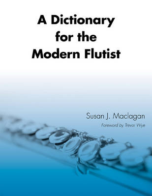 A Dictionary for the Modern Flutist (Hardback)