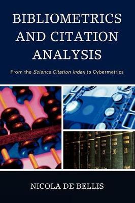 Bibliometrics and Citation Analysis: From the Science Citation Index to Cybermetrics (Paperback)