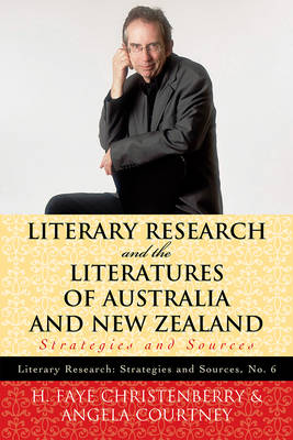 Literary Research and the Literatures of Australia and New Zealand: Strategies and Sources - Literary Research: Strategies and Sources 6 (Paperback)