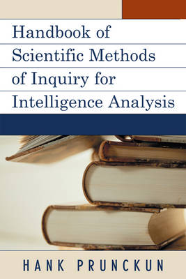 Handbook of Scientific Methods of Inquiry for Intelligence Analysis - Security and Professional Intelligence Education Series (Paperback)