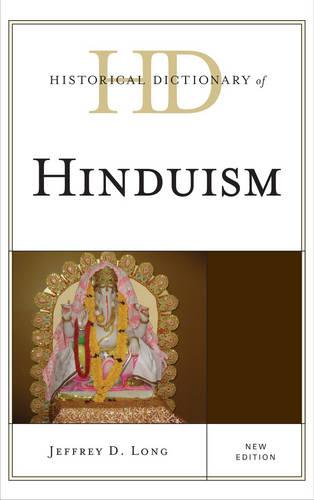 Historical Dictionary of Hinduism - Historical Dictionaries of Religions, Philosophies, and Movements Series (Hardback)