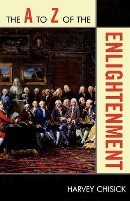 The A to Z of the Enlightenment - The A to Z Guide Series (Paperback)