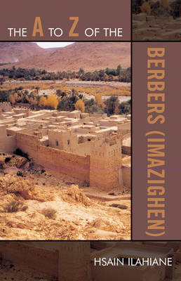 The A to Z of the Berbers (Imazighen) - The A to Z Guide Series 63 (Paperback)