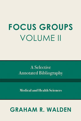 Focus Groups: v. 2: A Selective Annotated Bibliography (Paperback)