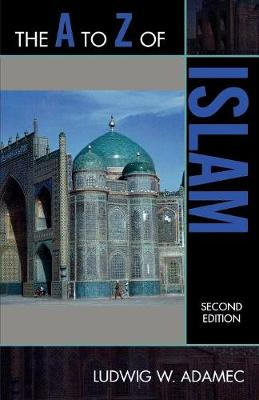 The A to Z of Islam - The A to Z Guide Series (Paperback)