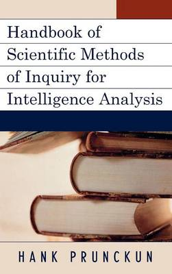 Handbook of Scientific Methods of Inquiry for Intelligence Analysis - Security and Professional Intelligence Education Series (Hardback)