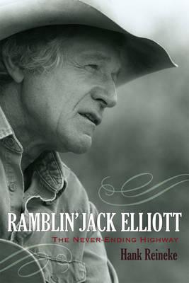 Ramblin' Jack Elliott: The Never-Ending Highway - American Folk Music and Musicians Series 12 (Paperback)
