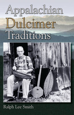 Appalachian Dulcimer Traditions - American Folk Music and Musicians Series 13 (Paperback)
