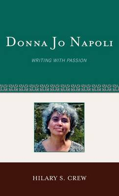 Donna Jo Napoli: Writing with Passion - Studies in Young Adult Literature 39 (Hardback)