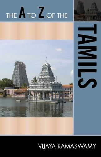 The A to Z of the Tamils - The A to Z Guide Series 136 (Paperback)
