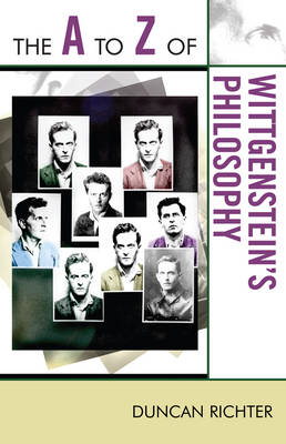 The A to Z of Wittgenstein's Philosophy - The A to Z Guide Series 178 (Paperback)