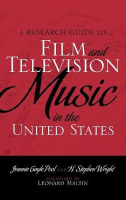 A Research Guide to Film and Television Music in the United States (Hardback)