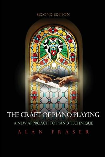 The Craft of Piano Playing: A New Approach to Piano Technique (Paperback)