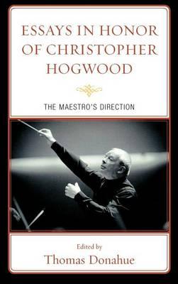 Essays in Honor of Christopher Hogwood: The Maestro's Direction (Hardback)