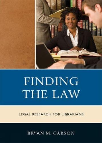 Finding the Law: Legal Research for Librarians (Hardback)