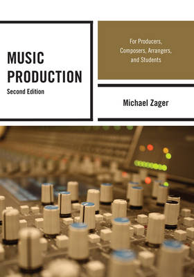 Music Production: For Producers, Composers, Arrangers, and Students (Paperback)