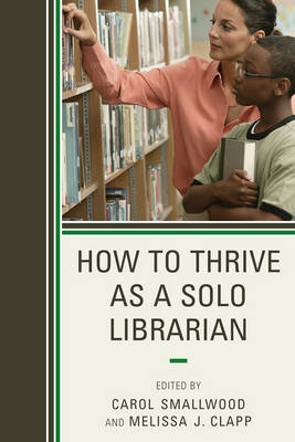 How to Thrive as a Solo Librarian (Paperback)