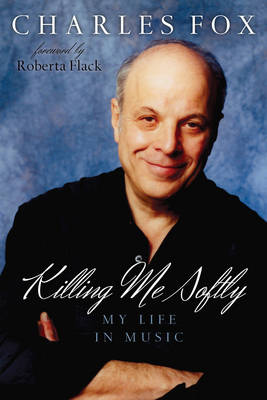 Killing Me Softly: My Life in Music (Paperback)