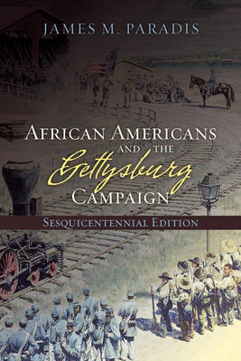 African Americans and the Gettysburg Campaign (Paperback)